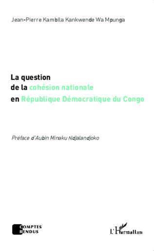 Couverture La question de la cohésion nationale en République Démocratique du Congo