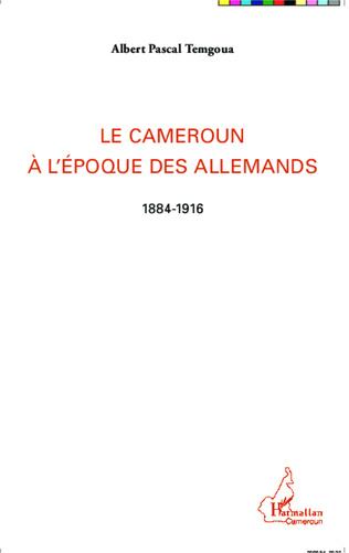 Couverture Le Cameroun à l'époque des Allemands