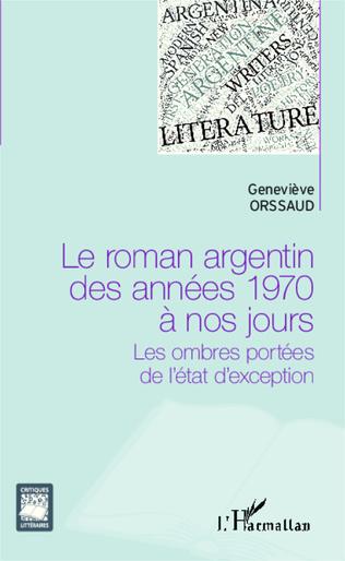 Couverture Le roman argentin des années 1970 à nos jours