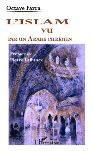 Couverture L'Islam vu par un Arabe chrétien