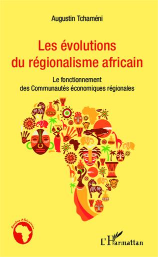 Couverture Les évolutions du régionalisme africain
