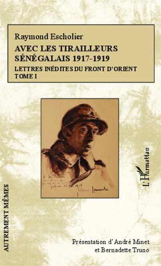 Couverture Avec les tirailleurs sénégalais 1917-1919 - Tome 1
