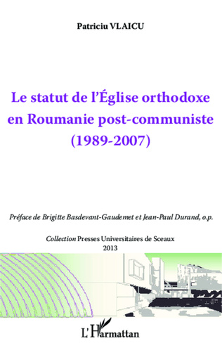 Couverture Le statut de l'Eglise orthodoxe en Roumanie post-communiste