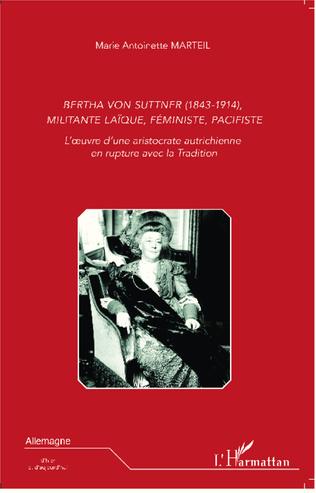 Couverture Bertha Von Suttner (1843 - 1914), militante laïque, féministe, pacifiste