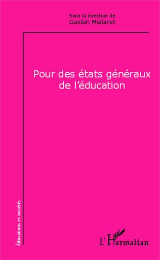 Couverture Pour des états généraux de l'éducation