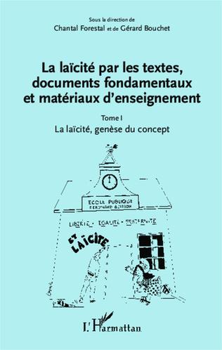 Couverture La laïcité par les textes, documents fondamentaux et matériaux d'enseignement (Tome 1)