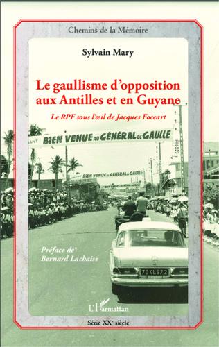 Couverture Le gaullisme d'opposition aux Antilles et en Guyane