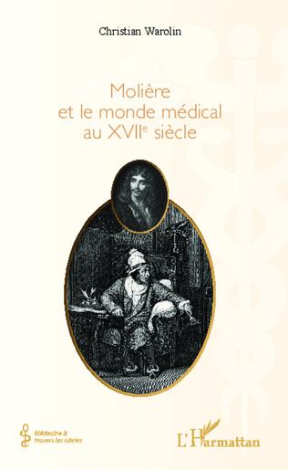 Couverture Molière et le monde médical du XVIIe siècle