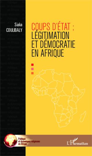 Couverture Coups d'Etat : légitimation et démocraties en Afrique