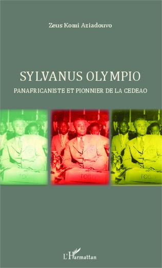 Couverture Sylvanus Olympio panafricaniste et pionnier de la CEDEAO