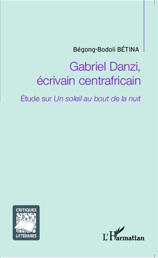 Couverture Gabriel Danzi, écrivain centrafricain