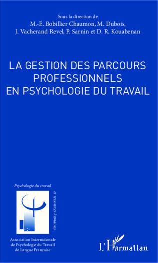 Couverture La gestion des parcours professionnels en psychologie du travail