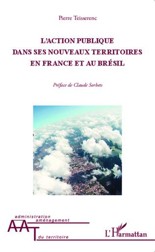 Couverture Action publique dans ses nouveaux territoires en France et au Brésil