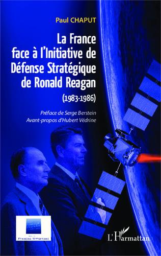 Couverture La France face à l'Initiative de Défense Stratégique de Ronald Reagan (1983-1986)