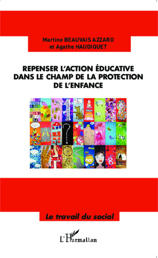 Couverture Repenser l'action éducative dans le champ de la protection de l'enfance