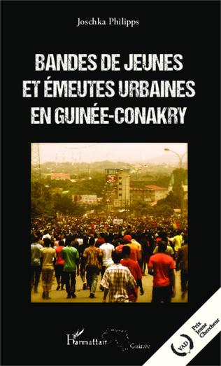 Couverture Bandes de jeunes et émeutes urbaines en Guinée-Conakry