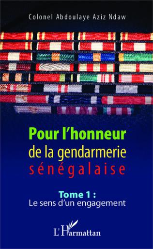 Couverture Pour l'honneur de la gendarmerie sénégalaise Tome 1