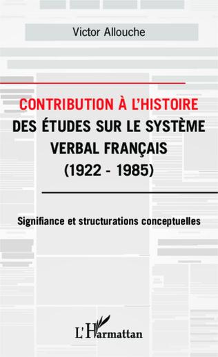 Couverture Contribution à l'Histoire des études sur le système verbal français