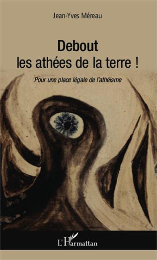 Couverture Debout les athées de la terre !