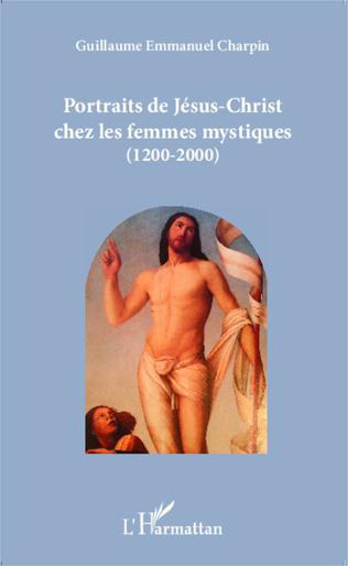 Couverture Portraits de Jésus-Christ chez les femmes mystiques (1200-2000)