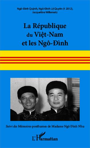 Couverture La République du Viêt-Nam et les Ngô-Ðình