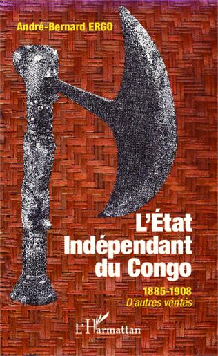 Couverture Etat Indépendant du Congo 1885-1908 D'autres vérités