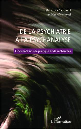 Couverture De la psychiatrie à la psychanalyse