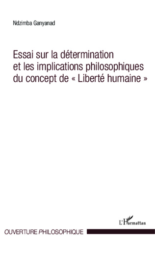 Couverture Essai sur la détermination et les implications philosophiques du concept de
