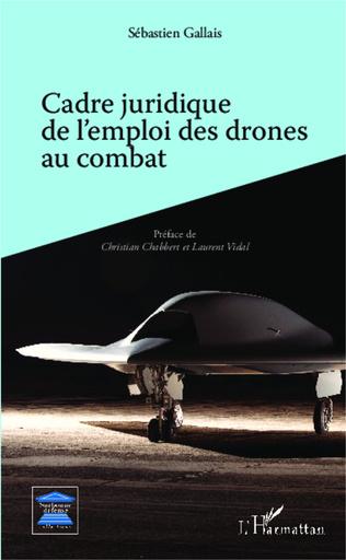 Couverture Cadre juridique de l'emploi des drones au combat
