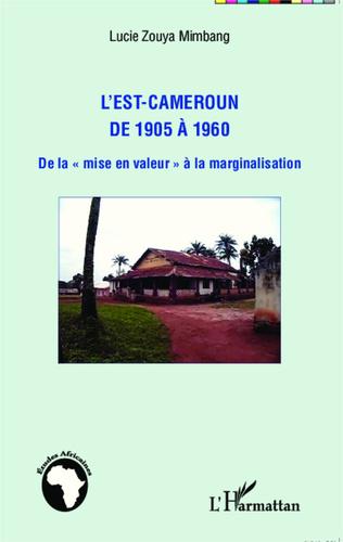 Couverture L'Est-Cameroun de 1905 à 1960