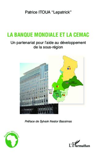 Couverture La banque mondiale et la CEMAC
