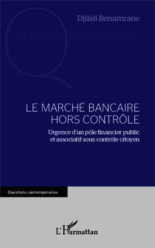 Couverture Le marché bancaire hors contrôle