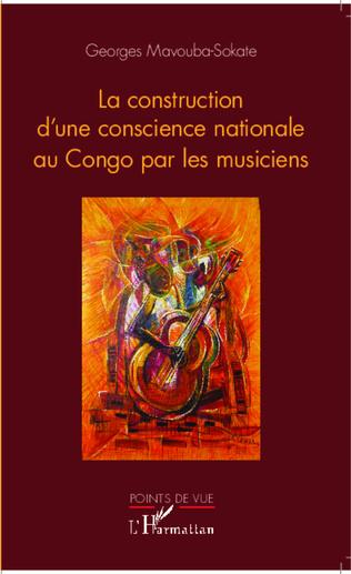 Couverture La construction de la conscience nationale par le musicien