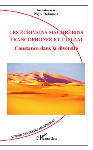 Couverture Les écrivains maghrébins francophones et l'Islam