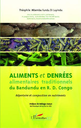 Couverture Aliments et denrées alimentaires traditionnels du Bandundu en R.D. Congo