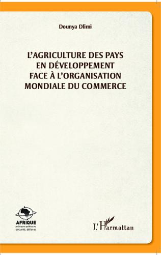 Couverture L'agriculture des pays en développement face à l'organisation mondiale du commerce