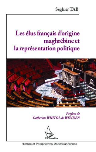 Couverture Les élus français d'origine maghrébine et la représentation politique