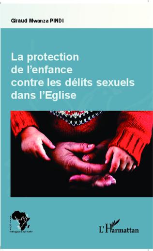 Couverture Protection de l'enfance contre les délits sexuels dans l'Eglise