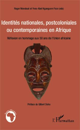 Couverture Identités nationales, postcoloniales ou contemporaines en Afrique
