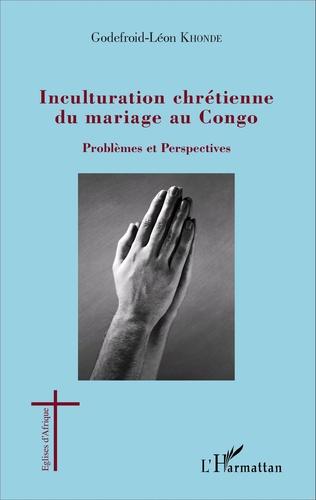 Couverture Inculturation chrétienne du mariage au Congo