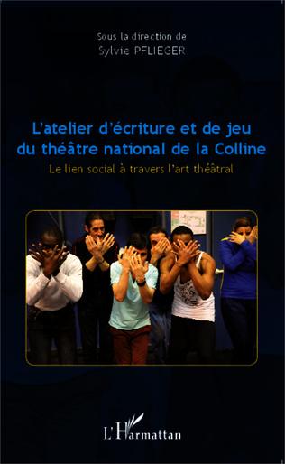 Couverture L'atelier d'écriture et de jeu du théâtre national de la Colline
