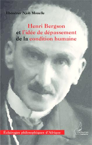 Couverture Henri Bergson et l'idée de dépassement de la condition humaine