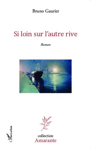 Couverture SI LOIN SUR L'AUTRE RIVE ROMAN
