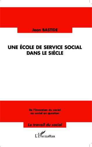 Couverture Une école de service social dans le siècle