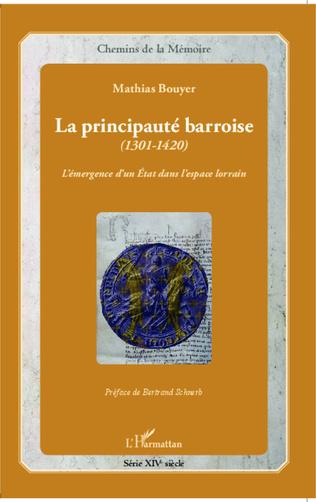 Couverture La principauté barroise (1301-1420)