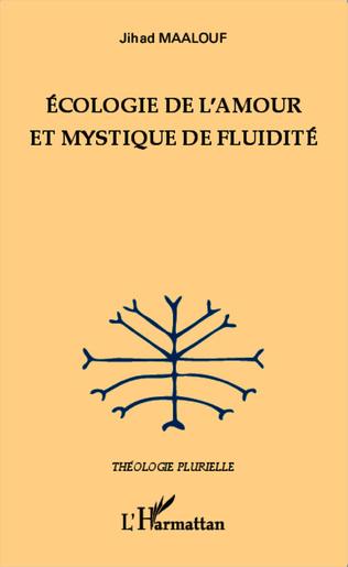 Couverture Ecologie de l'amour et mystique de fluidité