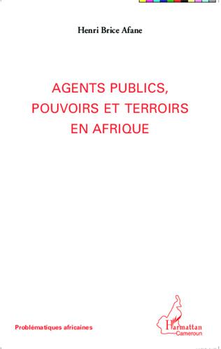 Couverture Agents publics, pouvoirs et terroirs en Afrique