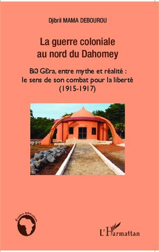 Couverture La guerre coloniale au nord du Dahomey