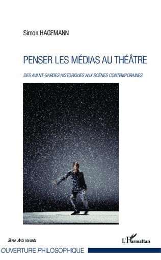 Couverture Penser les médias au théâtre