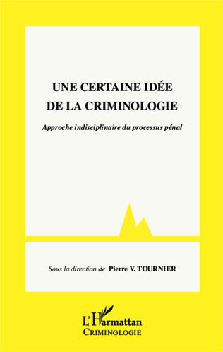 Couverture Une certaine idée de la criminologie